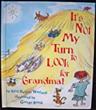 img - for It's Not My Turn to Look for Grandma book / textbook / text book