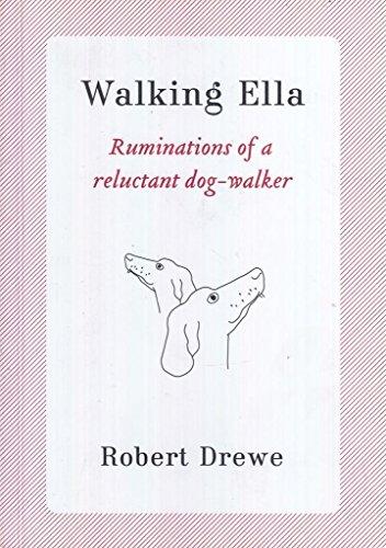 Walking Ella: ruminations of a reluctant dog-walker. PDF