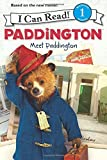 Paddington: Meet Paddington (I Can Read Book 1)