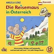Die Reisemaus in Österreich Hörspiel von Angela Lenz Gesprochen von: Angela Lenz