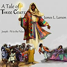 A Tale of Three Coats Audiobook by James L. Larson Narrated by Lee Alan