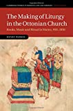 img - for The Making of Liturgy in the Ottonian Church: Books, Music and Ritual in Mainz, 950-1050 (Cambridge Studies in Medieval Life and Thought: Fourth Series) book / textbook / text book