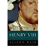 Henry VIII: The King and His Court (Ballantine Reader's Circle) ~ Alison Weir