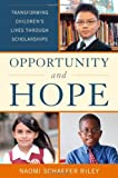 Opportunity and Hope: Transforming Childrens Lives through Scholarships