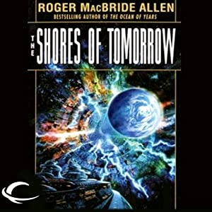 The Shores of Tomorrow: Chronicles of Solace, Book 3 | [Roger MacBride Allen]