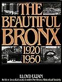 The Beautiful Bronx 1920-1950 (0517548003) by Ultan, Lloyd