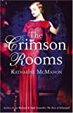 The Crimson Rooms Katharine McMahon
