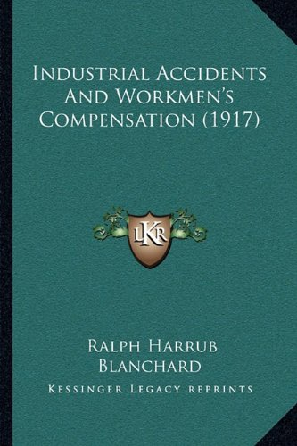 Industrial Accidents and Workmen's Compensation (1917)