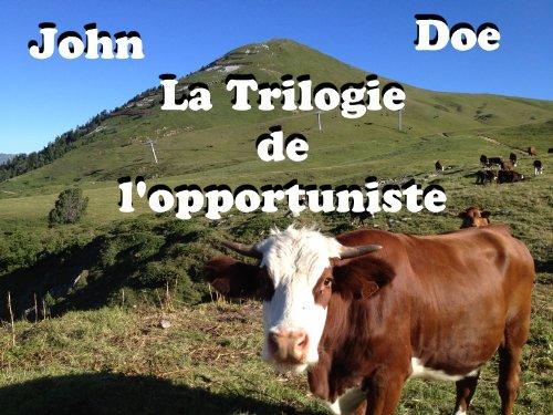 Couverture du livre John Doe It : la trilogie de l'opportuniste
