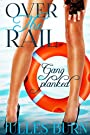Over The Rail: Gang Planked (Gisele's Folly (Sea Adventure Erotic Romance) Book 1)