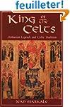King of the Celts: Arthurian Legends...