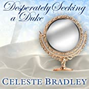 Desperately Seeking a Duke: Heiress Brides, Book 1 | [Celeste Bradley]