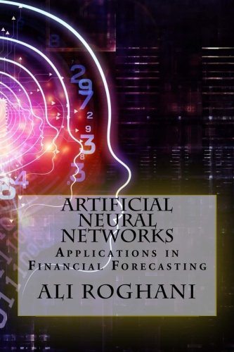 Artificial Neural Networks: Applications in Financial Forecasting PDF