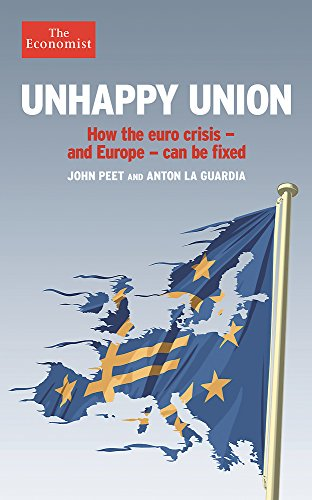 Unhappy Union: How the Euro Crisis - And Europe - Can Be Fixed (The Economist)