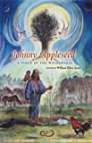 JOHNNY APPLESEED: A VOICE IN THE WILDERNESS