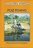 Pole Fishing (Successful Fishing) (0947674349) by Swinsco, Wayne