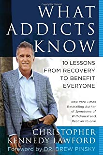 Book Cover: What Addicts Know: 10 Lessons from Recovery to Benefit Everyone
