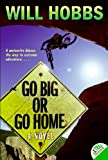 Go Big or Go Home (0060741430) by Hobbs, Will
