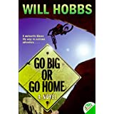 Go Big or Go Home ~ Will Hobbs