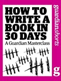 How to Write a Book in 30 Days (Guardian Shorts)