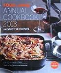 FOOD & WINE Annual Cookbook 2013: An...