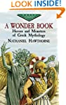 A Wonder Book: Heroes and Monsters of...