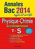 Annales Bac 2014 Sujets et corrigés Physique-Chimie terminale S