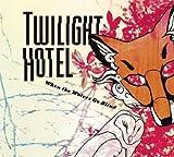 echange, troc Twilight Hotel - When the Wolves Go Blind