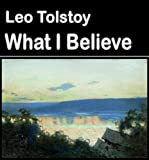 What I Believe (illustrated) (Best Illustrated Books Book 18)