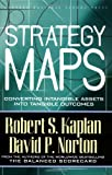 Strategy Maps: Converting Intangible Assets into Tangible Outcomes (1591391342) by Kaplan, Robert S.