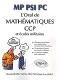 echange, troc Florent Nicaise, Mathieu Fructus, Pierre-Yves Jamet - L'oral de mathématiques aux CCP et aux écoles militaires : MP, PSI, PC