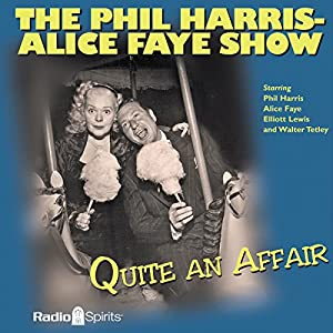 The Phil Harris - Alice Faye Show: Quite an Affair Radio/TV Program