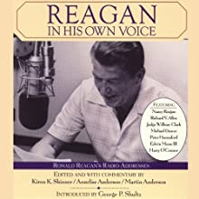Reagan in His Own Voice: Ronald Reagan's Radio Addresses Audiobook by Ronald Reagan Narrated by Ronald Reagan