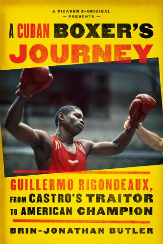 A Cuban Boxer's Journey: Guillermo Rigondeaux, from Castro's Traitor to American Champion (Kindle Single)