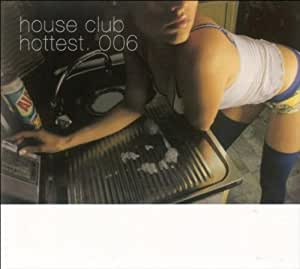 House Club Hottest 6