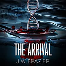 The Arrival (       UNABRIDGED) by James W. Brazier Narrated by Elliot Schiff