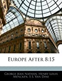 Europe After 8: 15 (1141321785) by Nathan, George Jean