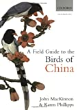 img - for A Field Guide to the Birds of China book / textbook / text book