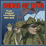 Songs of WW1, From Original Recordings 1914-1926