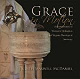 Grace in Motion: The Intersection of Womens Ordination and Virginia Theological Seminary