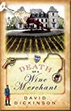 Death of a Wine Merchant (1569476225) by Dickinson, David