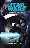 Exile (Star Wars: Legacy of the Force) (0099492059) by Allston, Aaron