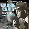 Barrie Craig: Confidential Investigator  by Jon Roeburt, Lou Vittes Narrated by Ralph Bell, Parker Fennelly
