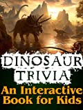 Dinosaur Trivia - An Interactive Book for Kids