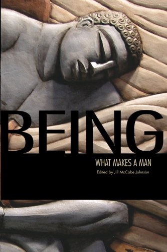Being: What Makes a Man: Volume 2 (Being What Makes You)
