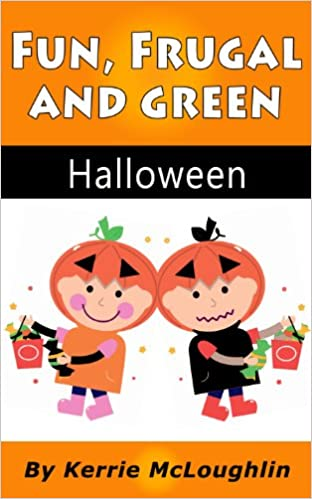 Fun, Frugal, and Green Halloween