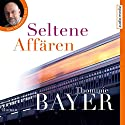 Seltene Affären Audiobook by Thommie Bayer Narrated by Gert Heidenreich