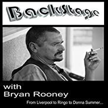 Backstage with Bryan Rooney: From Liverpool to Ringo to Donna Summer... (       UNABRIDGED) by Bryan P. Rooney Narrated by Bryan P. Rooney