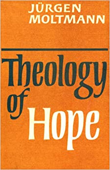 Theology hope junger moltmann
