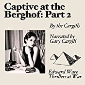 Captive at the Berghof, Part 2 | Linda Cargill